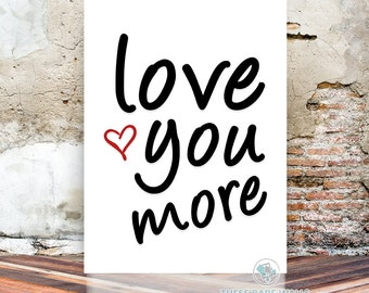 Printable Wall Art, Love You More, love you more print, love you more quote, love you more printable, love quote, love print, heart print