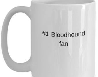 Bloodhound coffee mug - 15 oz mug. #1 Bloodhound fan - Bloodhound gifts