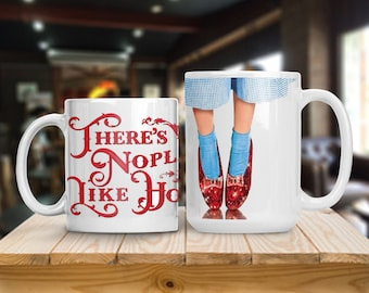 There's No Place Like Home, Wizard of Oz Inspired Mug, Gift for the Wizard of Oz Collector, Wizard of Oz Decor, Full Color