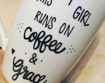 This Girl Runs on Coffee and Grace- Christian Coffee Mug- Coffee and Grace Mug- Christian Girl Mug- Custom Mug- Christian Mug for Friend