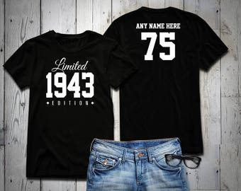 1943 Limited Edition 75th Birthday Party Shirt, 75 years old shirt, limited edition 75 year old, 75th birthday party tee shirt Custom