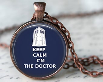 Keep Calm I'm the Doctor - Dr. Who Pendant, Necklace or Key Chain - Choice of Silver, Bronze, Copper or Black