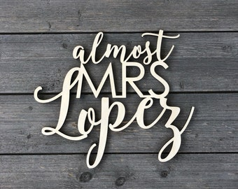 "Personalized Almost Mrs Name Chair Sign 12""W inches, Custom Wedding Ring Chair Name Sign, Laser Cut Last Name Sign, Personalized Chair Back"