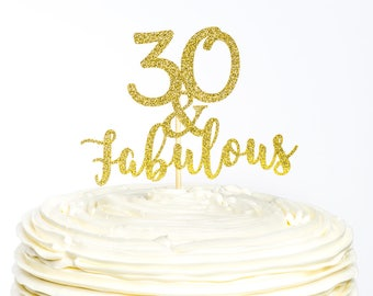 Thirty and Fabulous Cake Topper, 30 Cake Topper, Cake Topper, Glitter Cake Topper, Birthday Cake Topper, Thirty Birthday, 30th Birthday