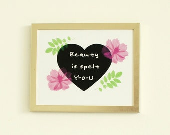 Digital Printable Wall Art - Beautify Is Spelt YOU / Instant Download / frame NOT included