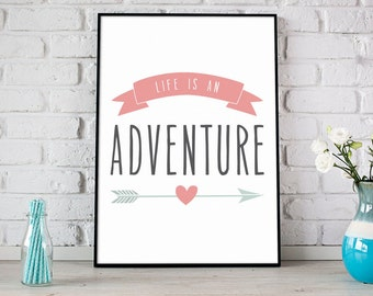 Life Is An Adventure Print, Digital Print, Instant Download, Inspirational Quote, Modern Home Decor, Wall Art, Fun Life Quote - (D010)