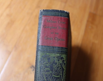 milton cross complete stories of the great operas hardcover antique vintage book 1947