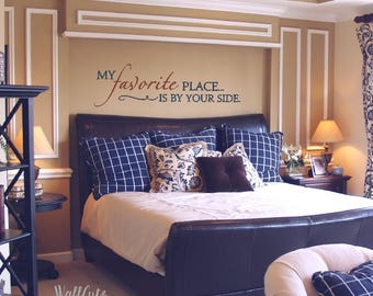 My Favorite Place VINYL Wall Decal | Master Bedroom Decal | By Your Side  Quote |