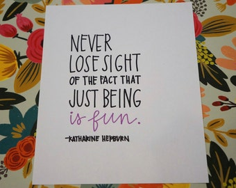 Katharine Hepburn Just Being is Fun hand lettered print
