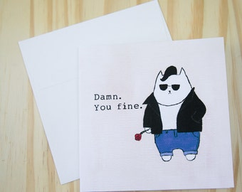 "CARD: ""Damn, You Fine"" featuring a James Dean-esque cat who thinks you're fine"
