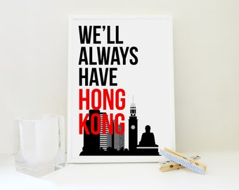 We'll Always Have Hong Kong, Asian Travel Print, Geography Print, Anniversary Gift, Christmas Gift, Coworker Gift, Typography Wall Art