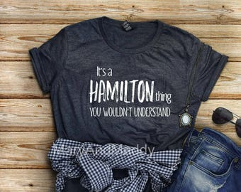 It's a Hamilton thing you wouldn't understand, Hamilton Shirt,Alexander Hamilton Musical shirt , Revolutionaries shirt, Jefferson