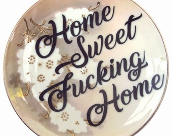 Home Sweet Fucking Home Display Plate 6.25""