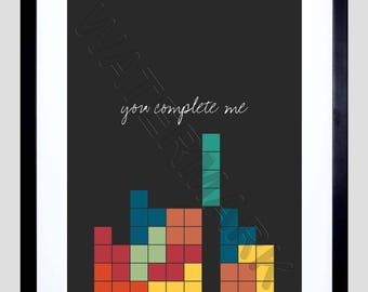 You Complete Me Print, Tetris Print, Valentine Gift, Anniversary Gift, Video Game Print, 12x16'' Art Print F12x12121