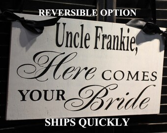 UNCLE Here Comes Your BRIDE Sign/Happily Ever After Begins Now/Reversible Options/Photo Prop/U Choose Colors/White/Black/Great Shower Gift