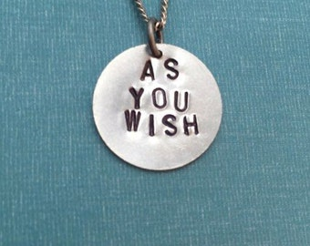 The Princess Bride As You Wish Hand-Stamped Metal Necklace