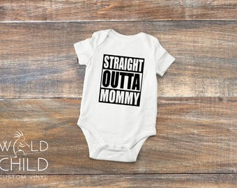 Straight Outta Mommy Bodysuit, Straight Outta Mommy, Newborn Clothes, Straight Outta Mommy Gift, Straight Outta Mommy Shirt