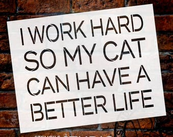 I Work Hard - Cat - Simple - Word Stencil - Select Size - STCL2171 - by StudioR12