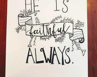 He is faithful ALWAYS