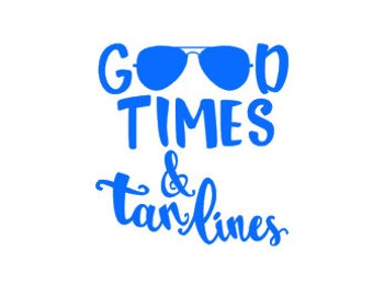 Good times and Tan lines // Summer quote // Quote sticker // vinyl decal // yeti decal // laptop sticker // good times quote // car decal