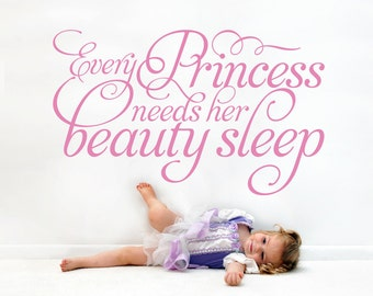 "Princess Wall Quote ""Every Princess Needs Her Beauty Sleep"" Wall Decal Script Nursery Girls Princess Room Theme"