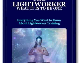 Spiritual Book. THE LIGHTWORKER: Everything you want to know about Lightworker Training. Immediate Digital Download