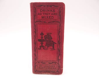 "Antique 1904 Illustrated First Edition ""Drinks As They Are Mixed"" Bartending Book By Paul E. Lowe - Drink Recipes"
