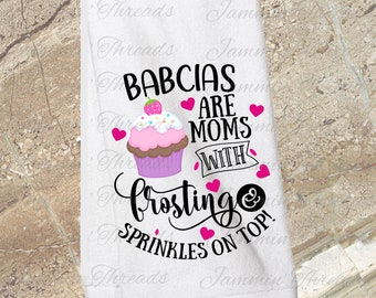 Babcias are moms with frosting and sprinkles/Babcia/gift for Babcia/Grandparent's day/Mother's Day gift/Babcia's kitchen/Babcia's birthday