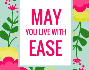 Loving kindness Metta Print May you live with ease **INSTANT DOWNLOAD**