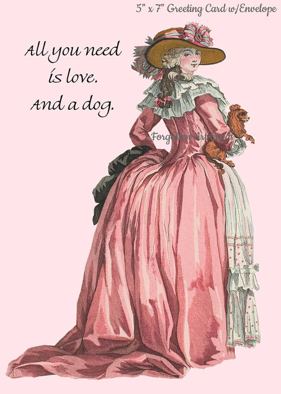 "All You Need Is Love, And A Dog. 5"" x 7"" Greeting Card w/Envelope, Pink Lady Card, Marie Antoinette Card, Forgotten Art Cards, Pretty Girl"