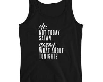 Not Today Satan Ladies' Tank