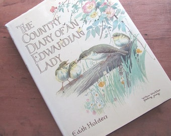 The Country Diary Of An Edwardian Lady by Edith Holden 1977 Hardcover With Dust Jacket