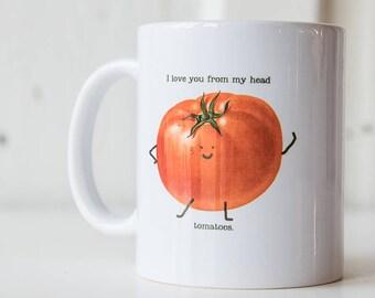 I love you Tomatoes | 11 oz Coffee Mug | Funny Mug