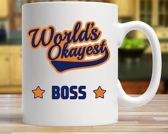 World's okayest boss, Gift for boss, Okayest boss gift, Funny boss mug, Boss coffee mug, Novelty boss mug, Boss coffee cup, Boss office gift