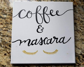 Hand painted and Hand lettered Canvas Art- Coffee & Mascara