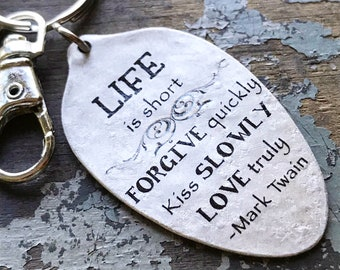 "Mark Twain quote, ""Life is short, Forgive quickly, Kiss slowly, Love truly"" Silver Spoon Keychain, Inspirational Accessories"