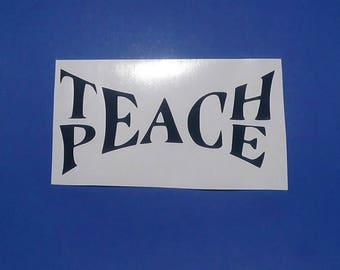 Teach peace decal, peace car decal, hippie decal, tumbler decal, bumper sticker, decal for car, gift for her, personalized, gift for him