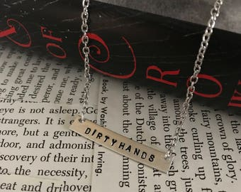 Dirtyhands Necklace, Kaz Brekker Necklace, Six of Crows Necklace, Leigh Bardugo, Metal Stamped Necklace, Bookish Necklace, Book Lover,