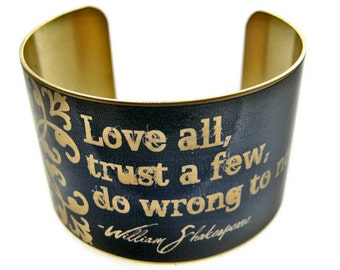 "William SHAKESPEARE cuff bracelet ""Love all, trust a few, do wrong to none"" brass Gifts for her"