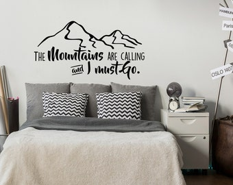 The Mountains Are Calling And I Must Go Vinyl Wall Decal Quote- Inspirational Wanderlust Quote- Mountain Wall Decal- Bedroom Decor #106