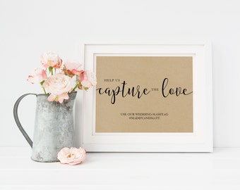 Wedding Sign Template | Hashtag Sign Capture the Love | Wedding Sign | Printable Wedding Sign | 5x7 & 8x10 | EDN 5422