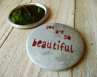 """You are so beautiful.  Pocket mirror, 59mm, Ø 2.25 inch, diameter 2.25"""", 2 1/4"""