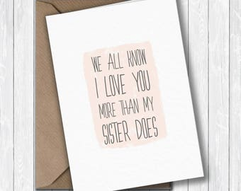 Funny Mother's Day Card, humorous, I love you more than my sister does