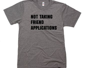 Not Taking Friend Applications
