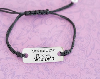 Someone I Love is Fighting Cancer - Melanoma - Skin Cancer - Awareness Jewelry - Awareness Bracelet - Adjustable Bracelet - Engraved Jewelry