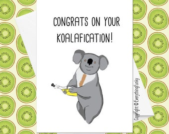 Congrats On Your Koalafication / Graduation Day Card / Adult Humour Card / Alternative Greeting Card / Funny Graduation Card / Humorous Card