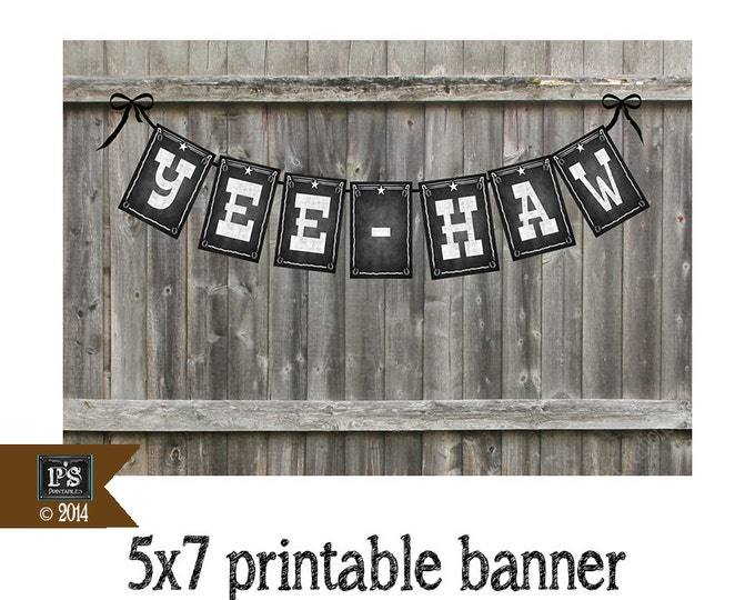 Printable Western Themed YEE-HAW Banner for your western wedding or country themed party  - Chalkboard Style  - DIY Western Decoration