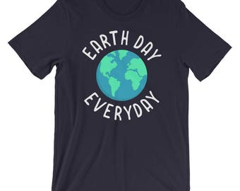 Earth Day Everyday Shirt - Earth Day - Earth Day Shirt - Cute Earth Day - Mother Earth Shirt - Earth Day Everyday - Climate Change Shirt - E