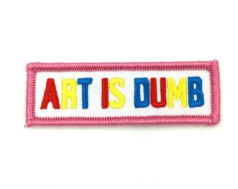 ART IS DUMB Patch
