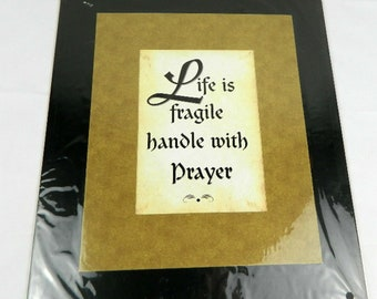 Life is Fragile handle with prayer framable wall art with mat 11 x 14